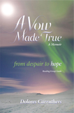A Vow Made True by Dolores Carruthers (Memoir)