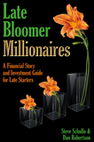 Late Bloomer Millionaires by S. Schullo & D. Robertson (Non-Fiction/Finance How-To)