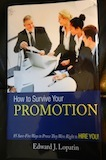 How To Survive Your Promotion by Edward J. Lopatin (Business Self-Help)