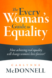 The Every Woman's Guide to Equality by Carlynne McDonnell (Non-Fiction)