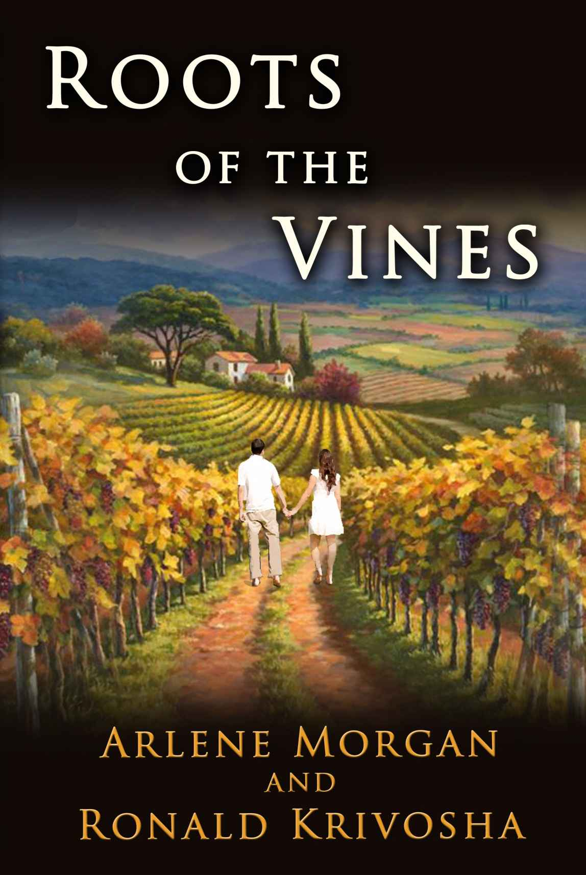 Roots of the Vines by Arlene Morgan and Ronald Krivosha (Fiction, Romance)