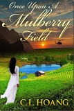 Once upon a Mulberry Field by C. L. Hoang (Historical Fiction)
